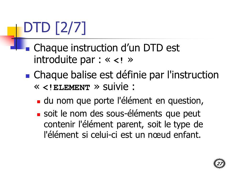 DTD [2/7] Chaque instruction d'un DTD est introduite par : « <! »